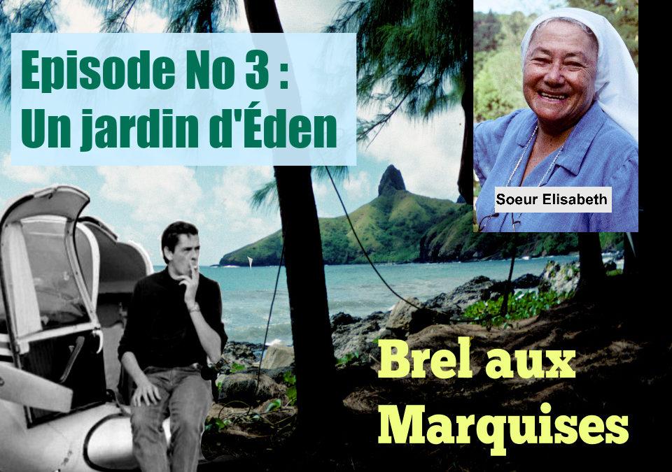 Brel aux Marquises (Podcast / épisode No 3 : Un jardin d'Eden)