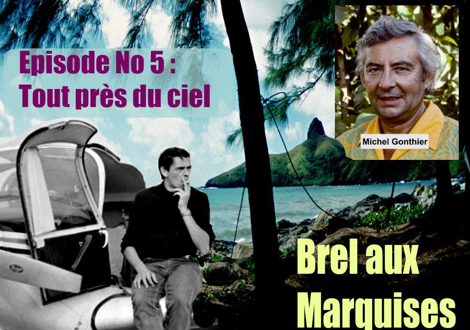 Brel aux Marquises (Podcast / épisode No 5 : Tout près du ciel)