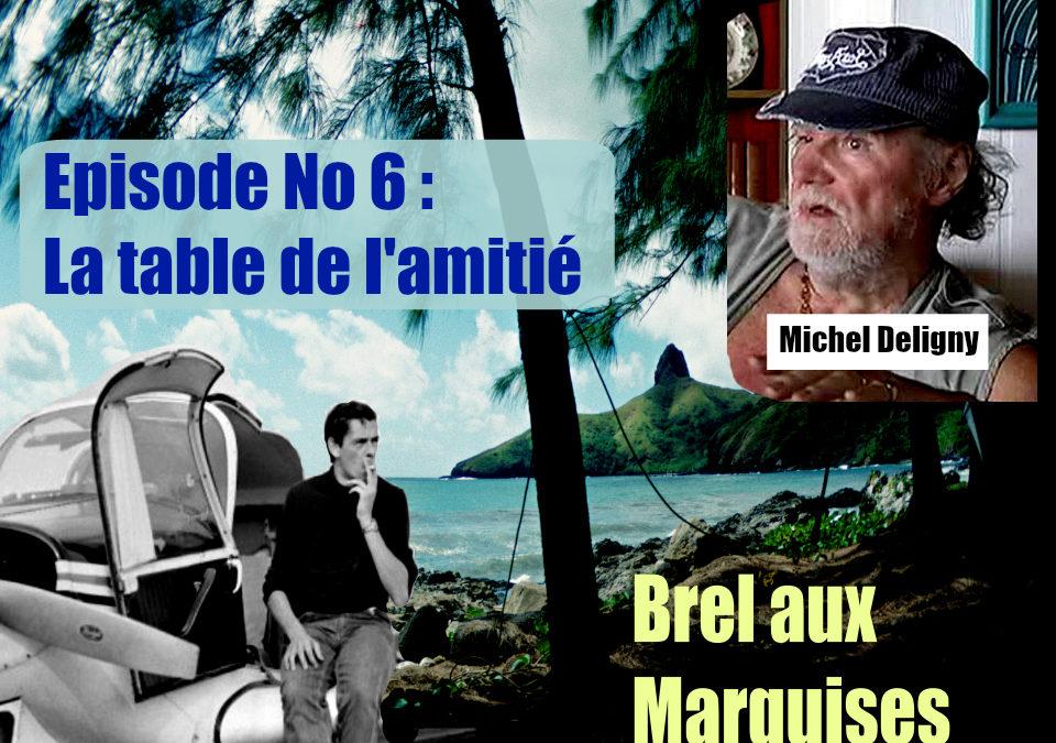 Brel aux Marquises (Podcast /épisode No 6 : la table de l'amitié)
